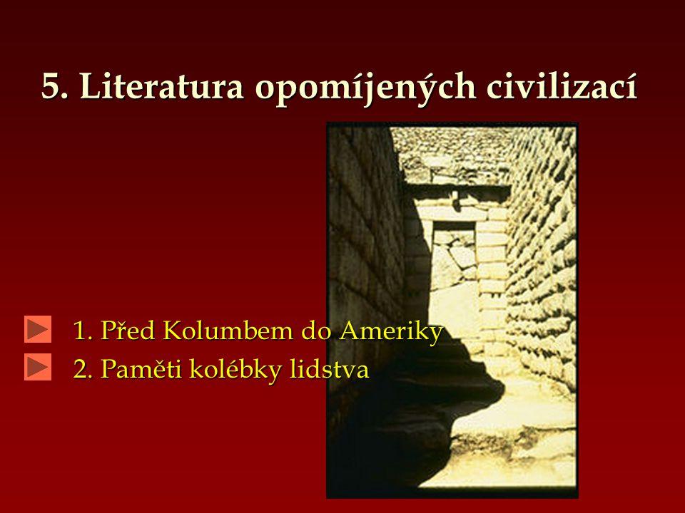 5.Literatura opomíjených civilizací 1. Před Kolumbem do Ameriky 1.