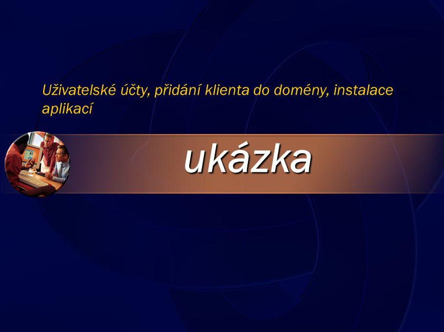ukázka Uživatelské účty, přidání klienta do domény, instalace aplikací