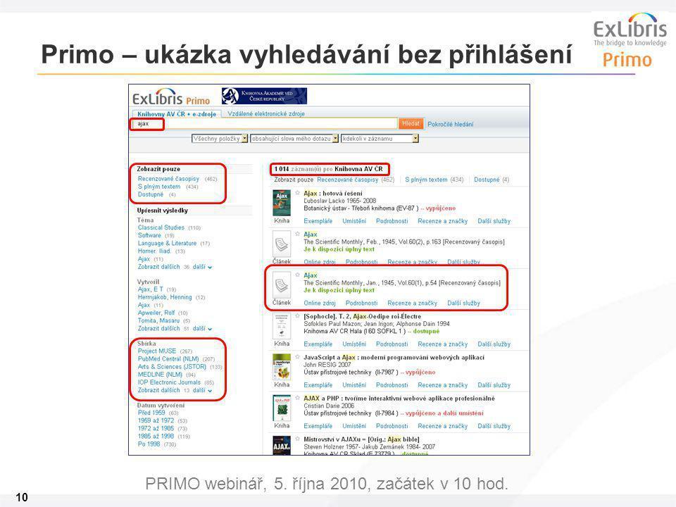 10 PRIMO webinář, 5. října 2010, začátek v 10 hod. Primo – ukázka vyhledávání bez přihlášení