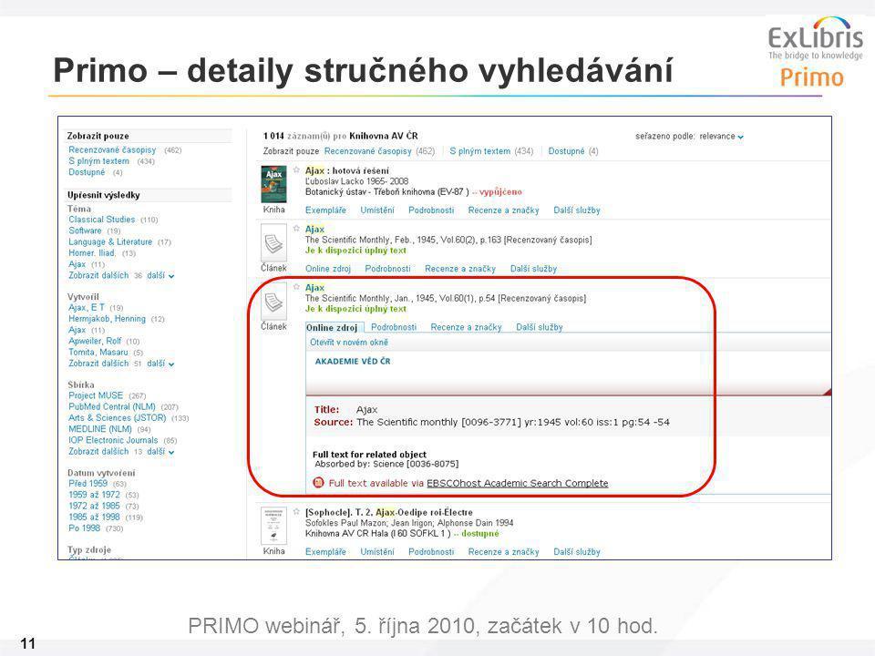 11 PRIMO webinář, 5. října 2010, začátek v 10 hod. Primo – detaily stručného vyhledávání