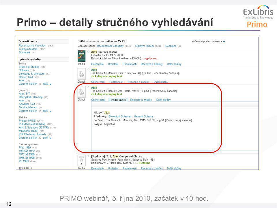 12 PRIMO webinář, 5. října 2010, začátek v 10 hod. Primo – detaily stručného vyhledávání