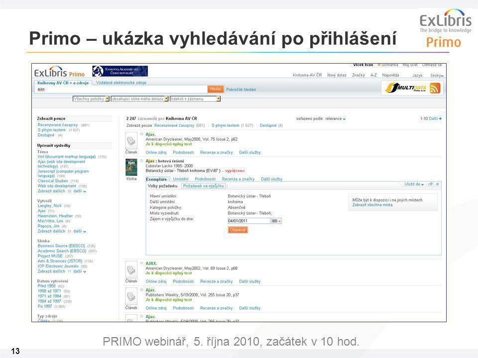 13 PRIMO webinář, 5. října 2010, začátek v 10 hod. Primo – ukázka vyhledávání po přihlášení