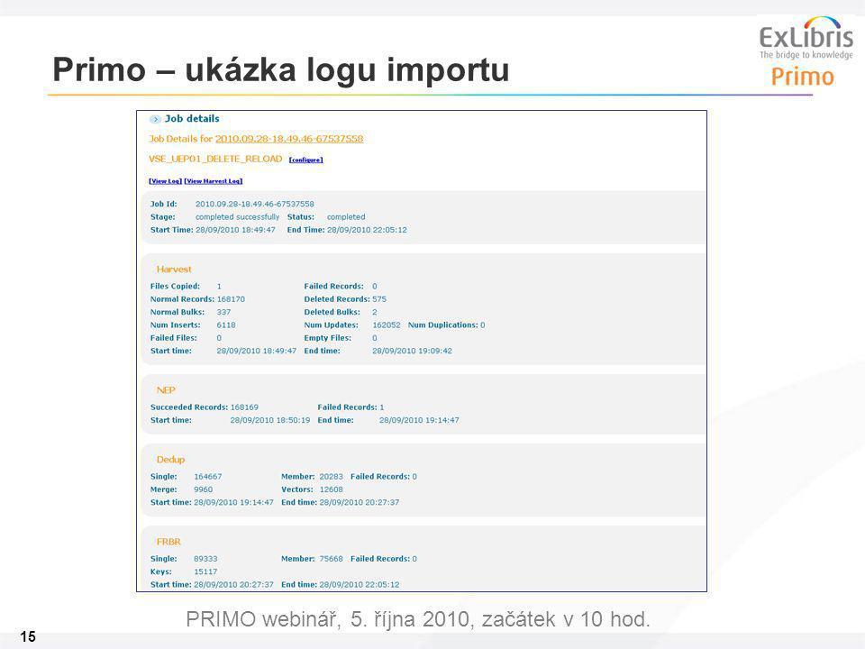 15 PRIMO webinář, 5. října 2010, začátek v 10 hod. Primo – ukázka logu importu