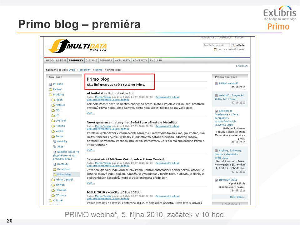 20 PRIMO webinář, 5. října 2010, začátek v 10 hod. Primo blog – premiéra