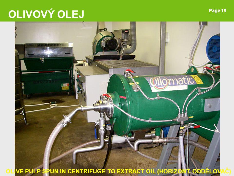 Page 19 OLIVOVÝ OLEJ OLIVE PULP SPUN IN CENTRIFUGE TO EXTRACT OIL (HORIZONT. ODDĚLOVAČ)