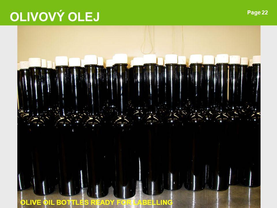 Page 22 OLIVOVÝ OLEJ OLIVE OIL BOTTLES READY FOR LABELLING