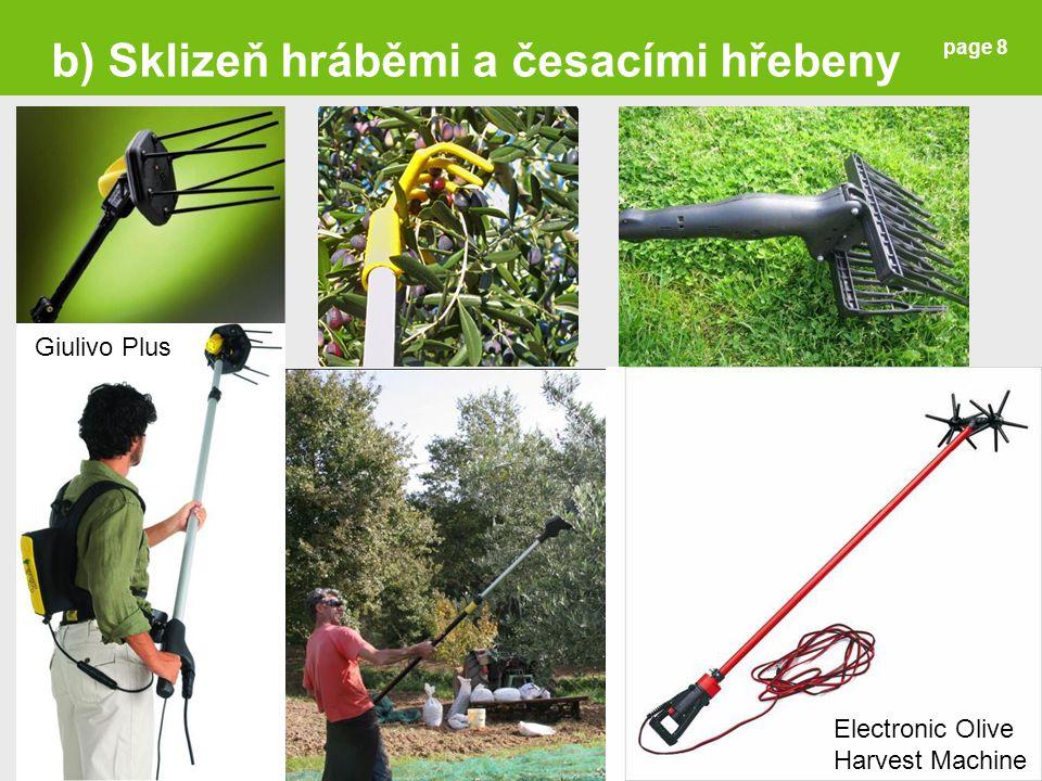 page 8 Giulivo Plus b) Sklizeň hráběmi a česacími hřebeny Electronic Olive Harvest Machine