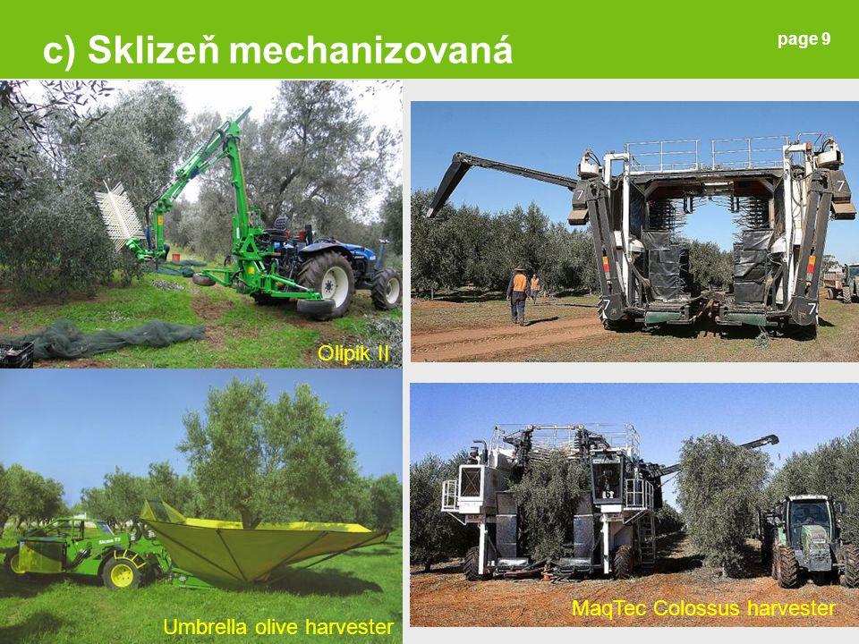 Page 10 a) ZELENÉ OLIVY Syrové olivy – trpko-hořká chuť (glykosid oleuropein) => 1)NALOŽENÍ DO SOLI, OCTA, OLEJE n.