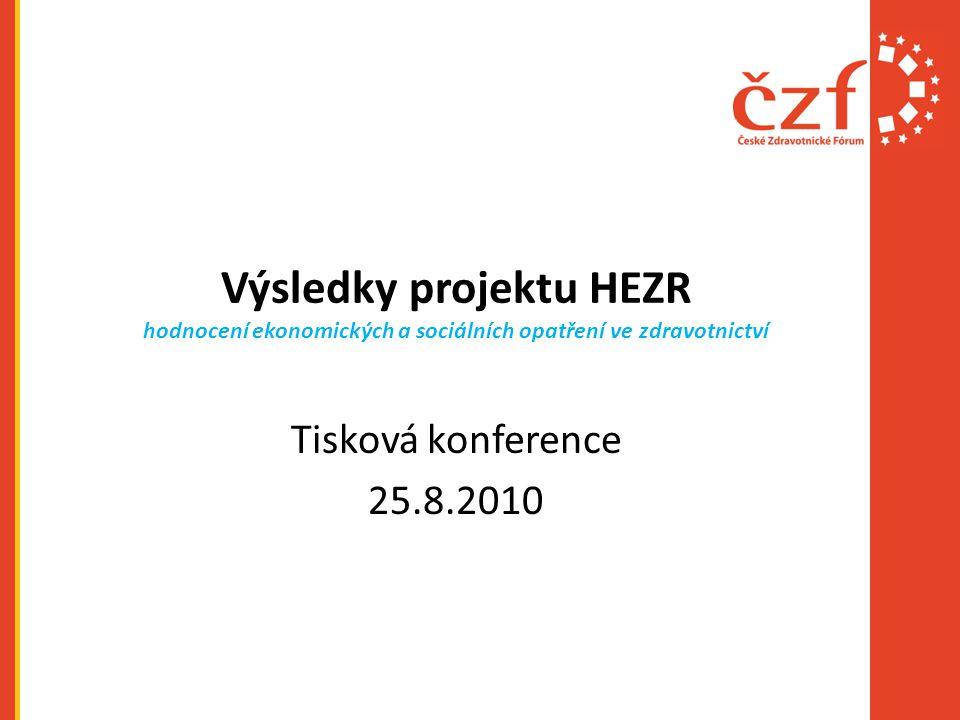 Výsledky projektu HEZR hodnocení ekonomických a sociálních opatření ve zdravotnictví Tisková konference 25.8.2010