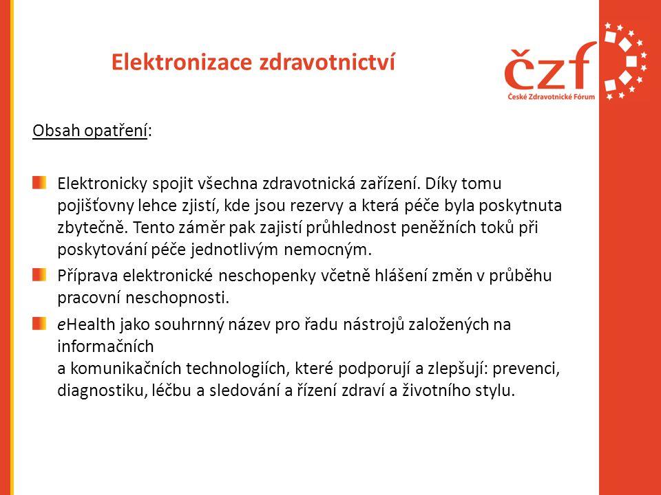 Elektronizace zdravotnictví Obsah opatření: Elektronicky spojit všechna zdravotnická zařízení.