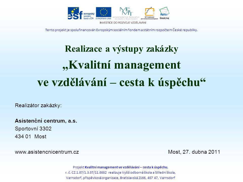 """Realizace a výstupy zakázky """"Kvalitní management ve vzdělávání – cesta k úspěchu Realizátor zakázky: Asistenční centrum, a.s."""