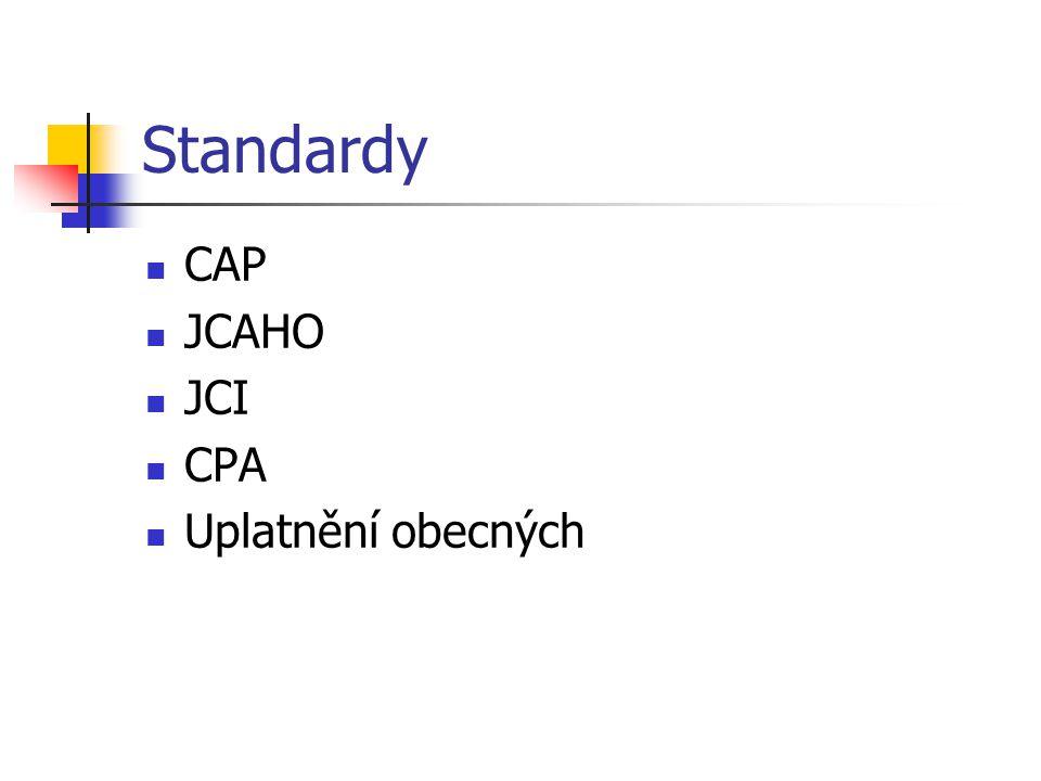 Standardy CAP JCAHO JCI CPA Uplatnění obecných