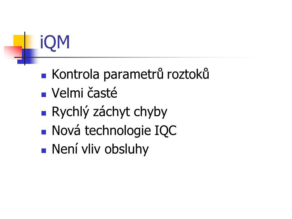iQM Kontrola parametrů roztoků Velmi časté Rychlý záchyt chyby Nová technologie IQC Není vliv obsluhy