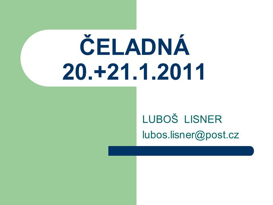ČELADNÁ 20.+21.1.2011 LUBOŠ LISNER lubos.lisner@post.cz