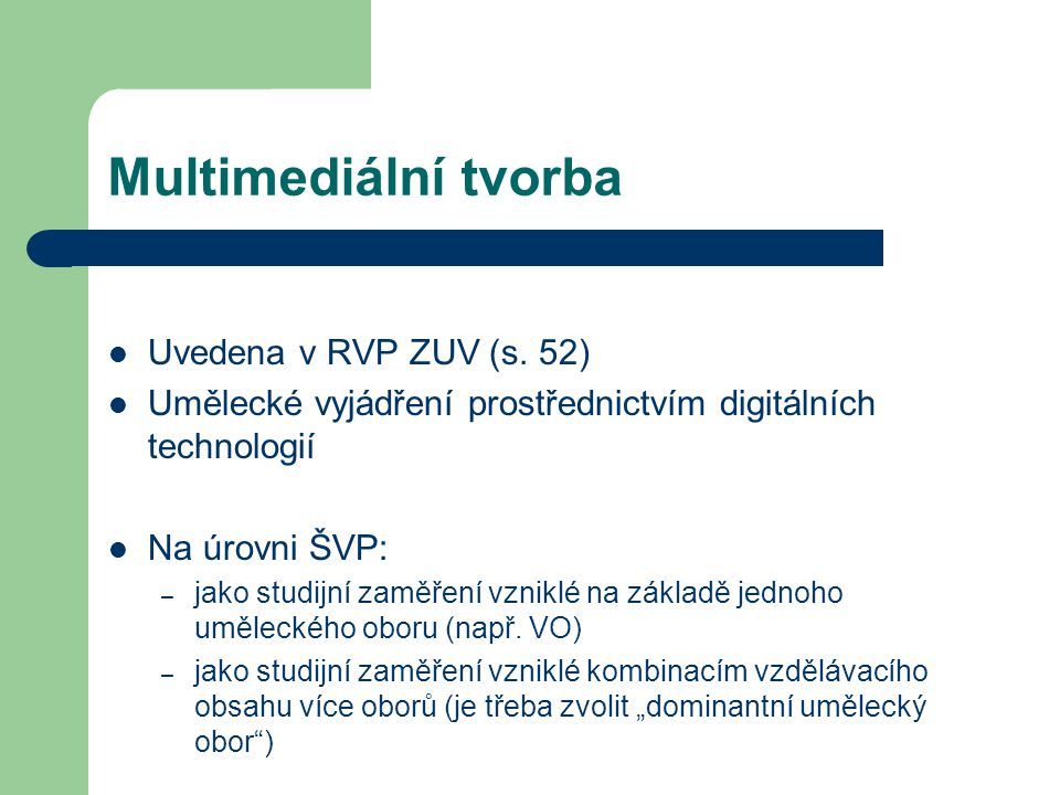 Multimediální tvorba Uvedena v RVP ZUV (s.