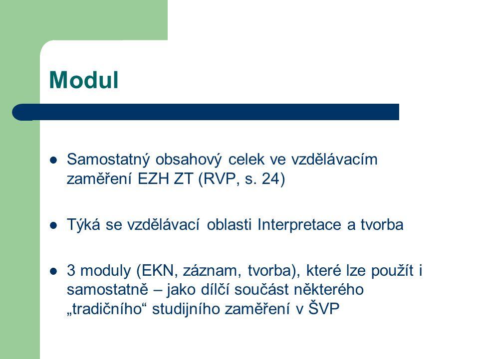 Modul Samostatný obsahový celek ve vzdělávacím zaměření EZH ZT (RVP, s.