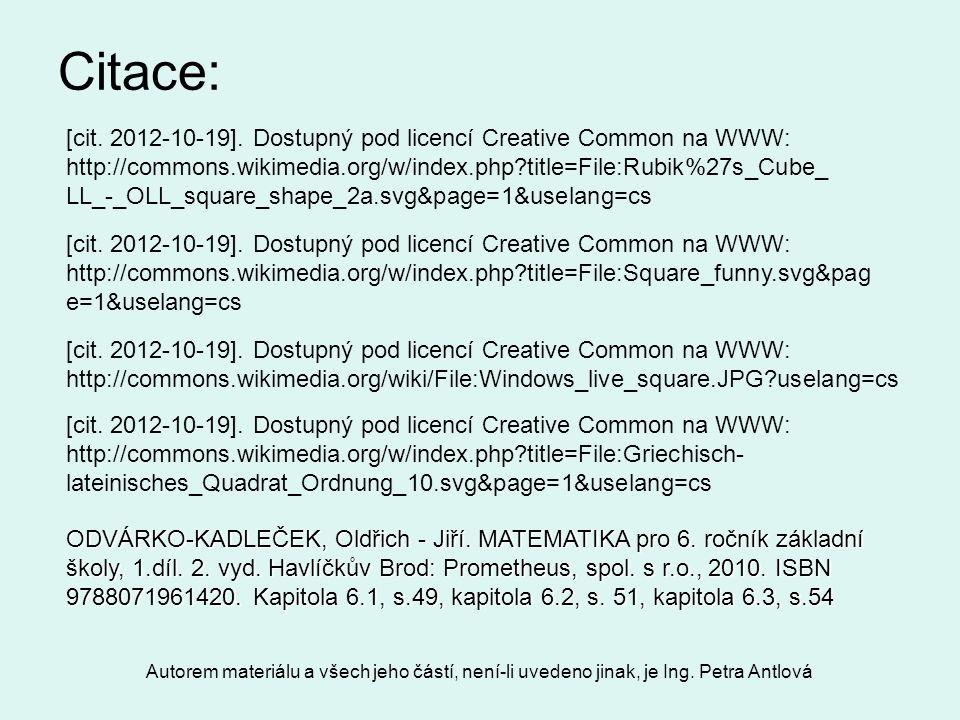Autorem materiálu a všech jeho částí, není-li uvedeno jinak, je Ing. Petra Antlová Citace: [cit. 2012-10-19]. Dostupný pod licencí Creative Common na