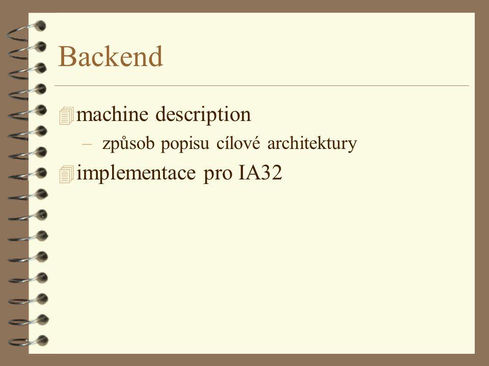 Backend 4 machine description – způsob popisu cílové architektury 4 implementace pro IA32