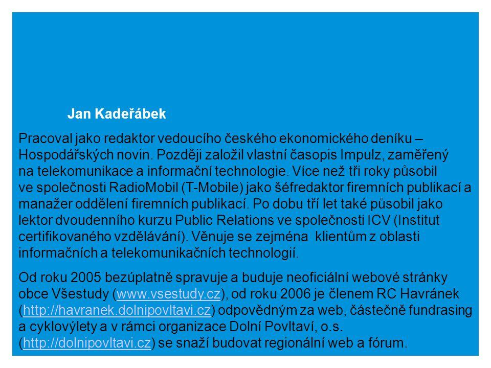 Jan Kadeřábek Pracoval jako redaktor vedoucího českého ekonomického deníku – Hospodářských novin. Později založil vlastní časopis Impulz, zaměřený na