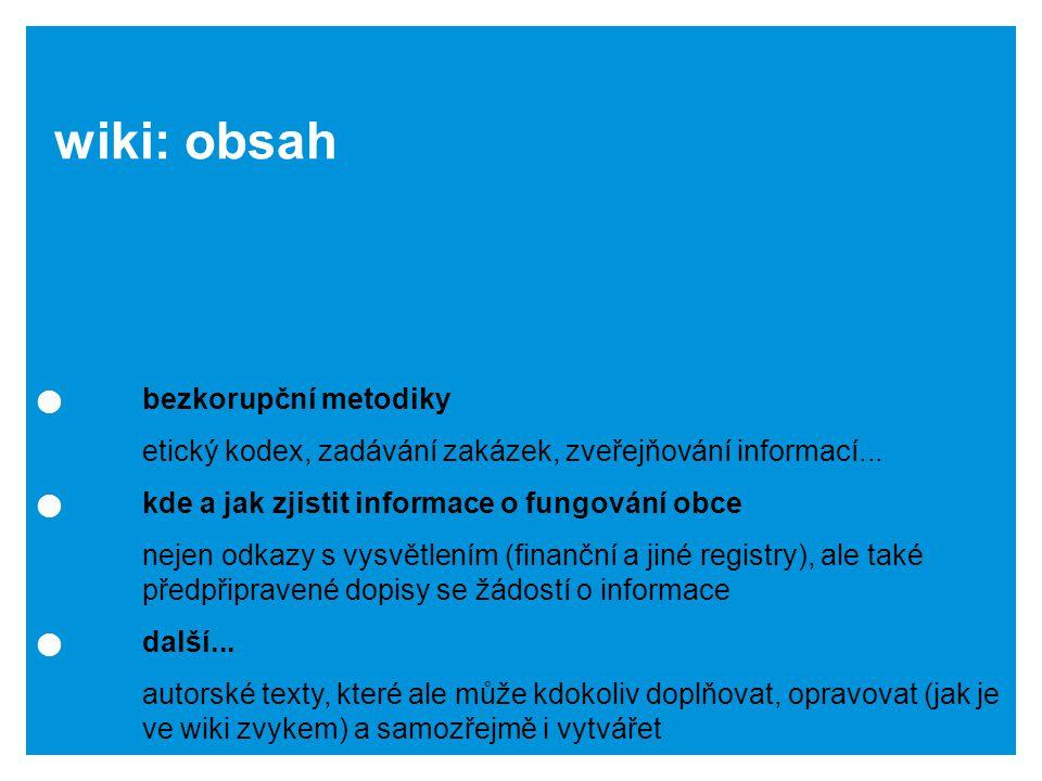 wiki: obsah bezkorupční metodiky etický kodex, zadávání zakázek, zveřejňování informací...