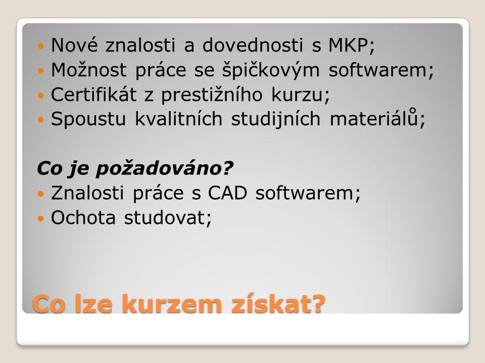 Co lze kurzem získat? Nové znalosti a dovednosti s MKP; Možnost práce se špičkovým softwarem; Certifikát z prestižního kurzu; Spoustu kvalitních studi