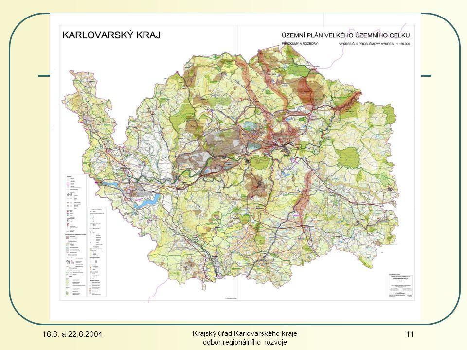 16.6. a 22.6.2004 Krajský úřad Karlovarského kraje odbor regionálního rozvoje 11