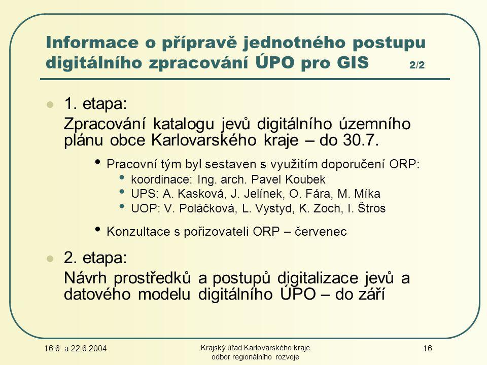 16.6. a 22.6.2004 Krajský úřad Karlovarského kraje odbor regionálního rozvoje 16 1.