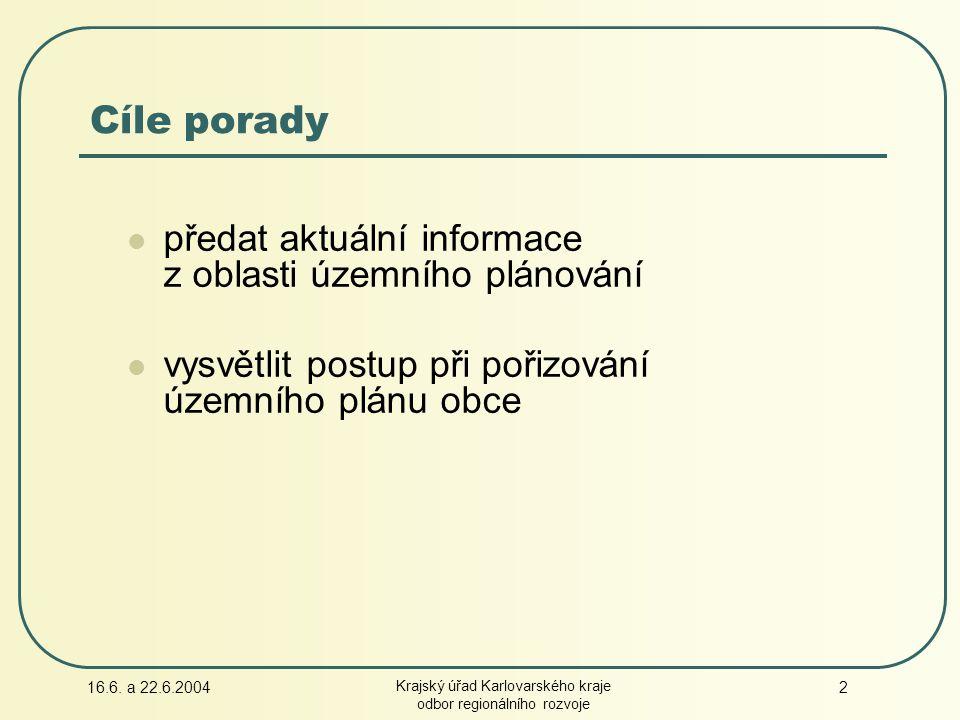 16.6. a 22.6.2004 Krajský úřad Karlovarského kraje odbor regionálního rozvoje 13