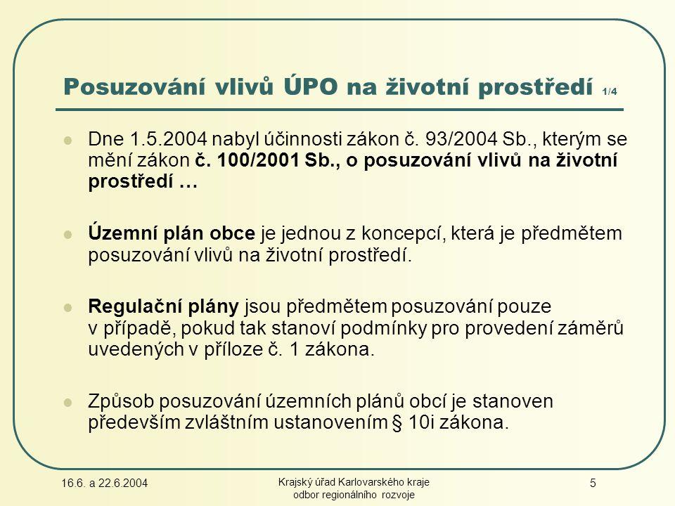 16.6.a 22.6.2004 Krajský úřad Karlovarského kraje odbor regionálního rozvoje 16 1.