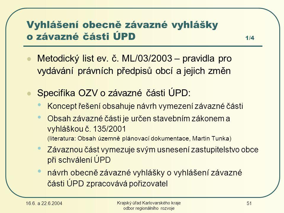 16.6.a 22.6.2004 Krajský úřad Karlovarského kraje odbor regionálního rozvoje 51 Metodický list ev.