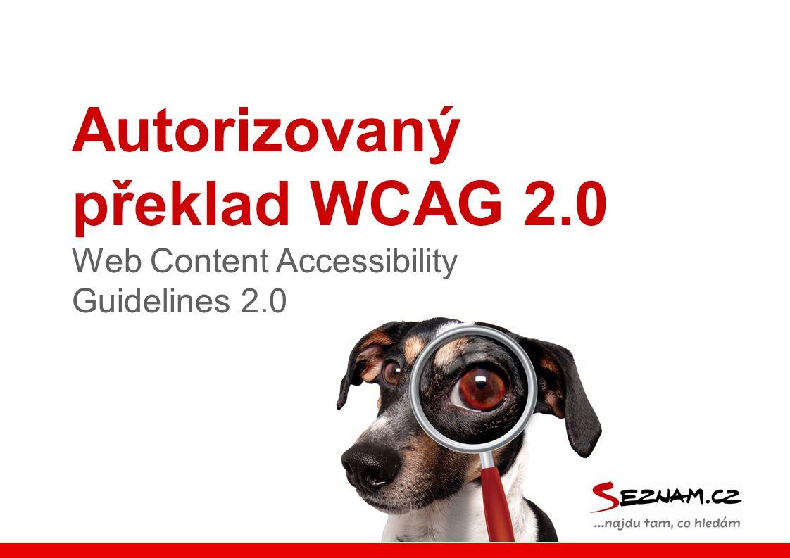 Autorizovaný překlad WCAG 2.0 Web Content Accessibility Guidelines 2.0