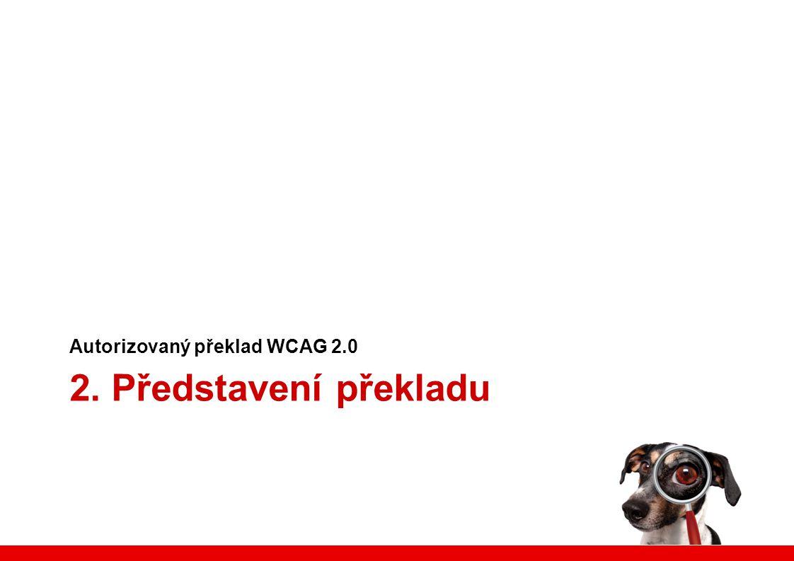 2. Představení překladu Autorizovaný překlad WCAG 2.0