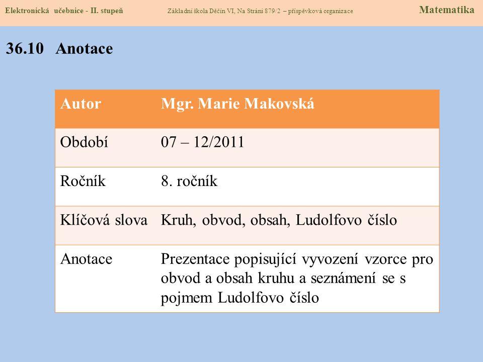 http://dum.rvp.cz/materialy/delka-kruznice-obvod-kruhu.html http://dum.rvp.cz/materialy/kruznice-a-kruh.html http://dum.rvp.cz/materialy/obsah-kruhu.h