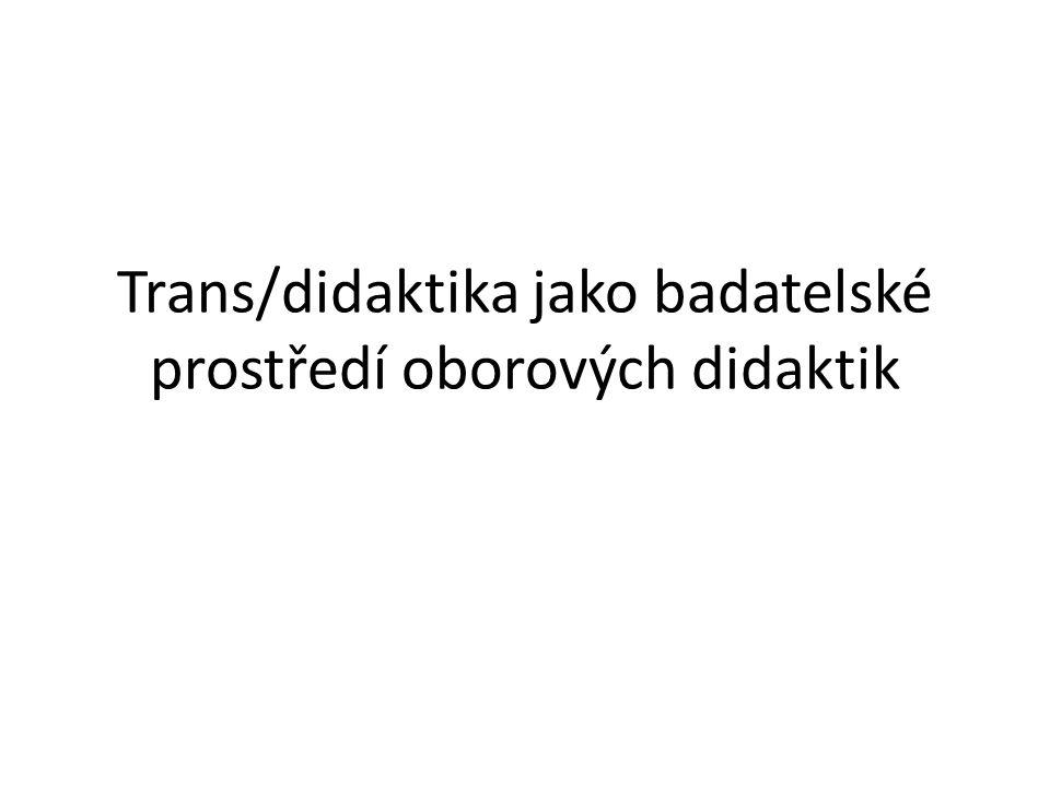 Didaktiky v profesi a ve vědě Didaktika má být vědou podporující profesi (srov.