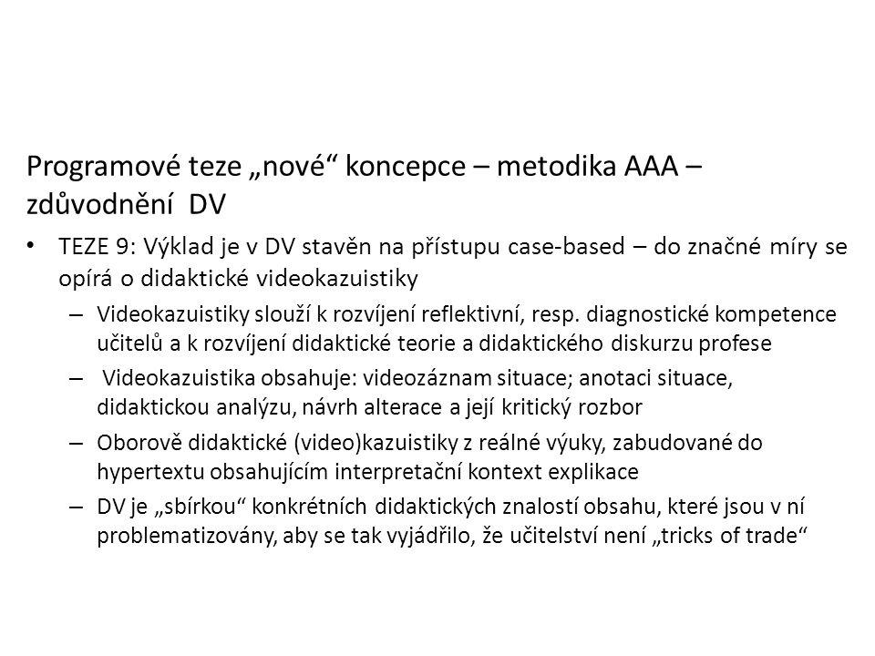 """Programové teze """"nové"""" koncepce – metodika AAA – zdůvodnění DV TEZE 9: Výklad je v DV stavěn na přístupu case-based – do značné míry se opírá o didakt"""