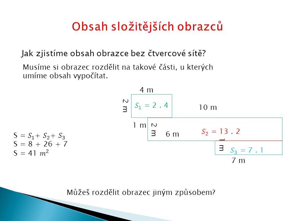 Vypočítej obsah chodby nakreslené na plánku. 14 m 7 m 21 m 28 m 10 m