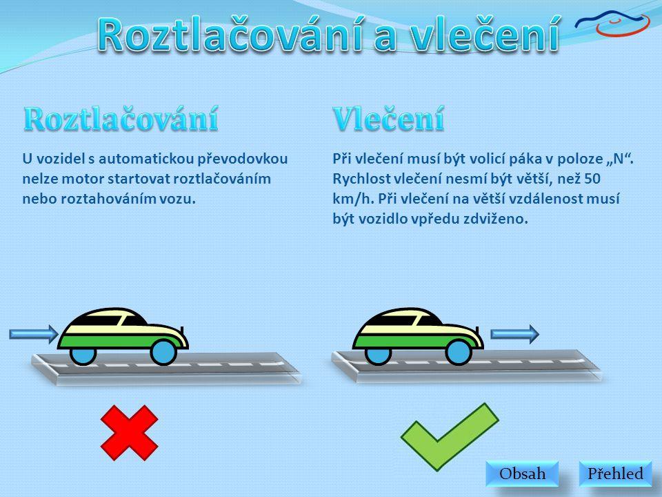 """U vozidel s automatickou převodovkou nelze motor startovat roztlačováním nebo roztahováním vozu. Při vlečení musí být volicí páka v poloze """"N"""". Rychlo"""