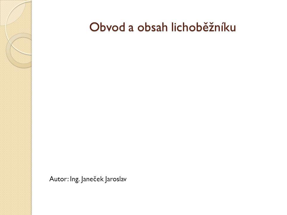 Obvod a obsah lichoběžníku Autor: Ing. Janeček Jaroslav