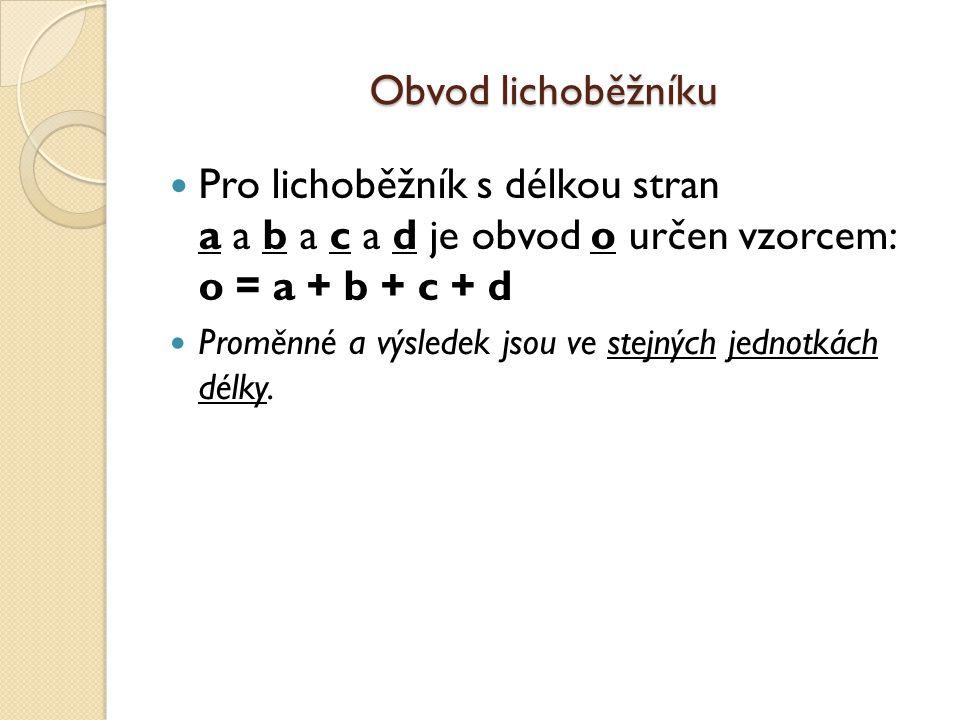 Obvod a obsah lichoběžníku Lichoběžník AB C a c b D d vava