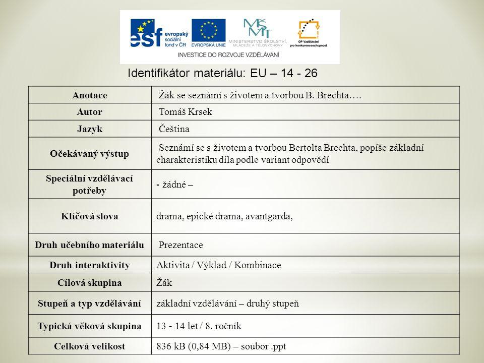 Identifikátor materiálu: EU – 14 - 26 Anotace Žák se seznámí s životem a tvorbou B.