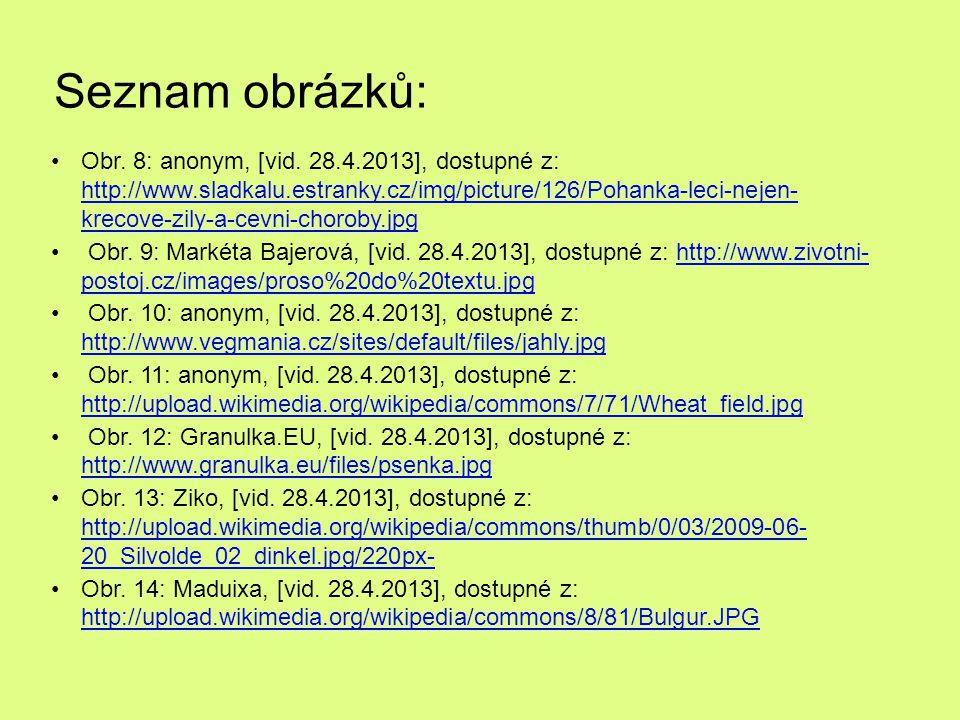 Seznam obrázků: Obr. 8: anonym, [vid. 28.4.2013], dostupné z: http://www.sladkalu.estranky.cz/img/picture/126/Pohanka-leci-nejen- krecove-zily-a-cevni