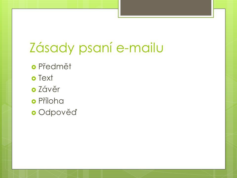 Předmět e-mailu  stručný obsah  usnadnění orientace  nezapomínat