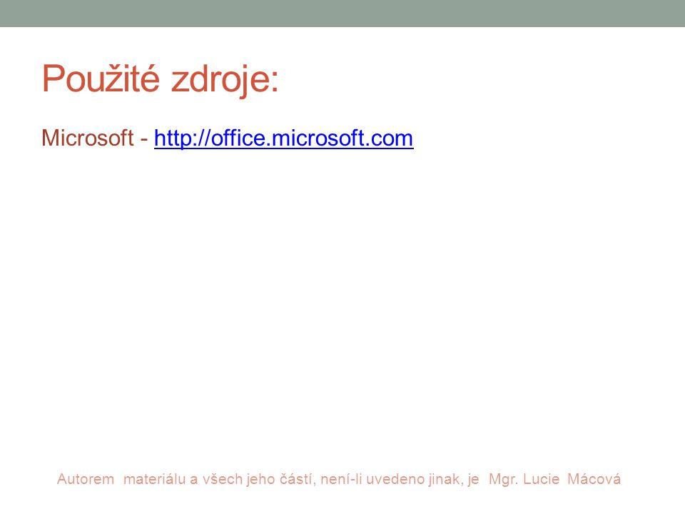 Použité zdroje: Microsoft - http://office.microsoft.comhttp://office.microsoft.com Autorem materiálu a všech jeho částí, není-li uvedeno jinak, je Mgr.