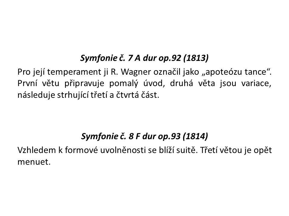 Symfonie č. 7 A dur op.92 (1813) Pro její temperament ji R.