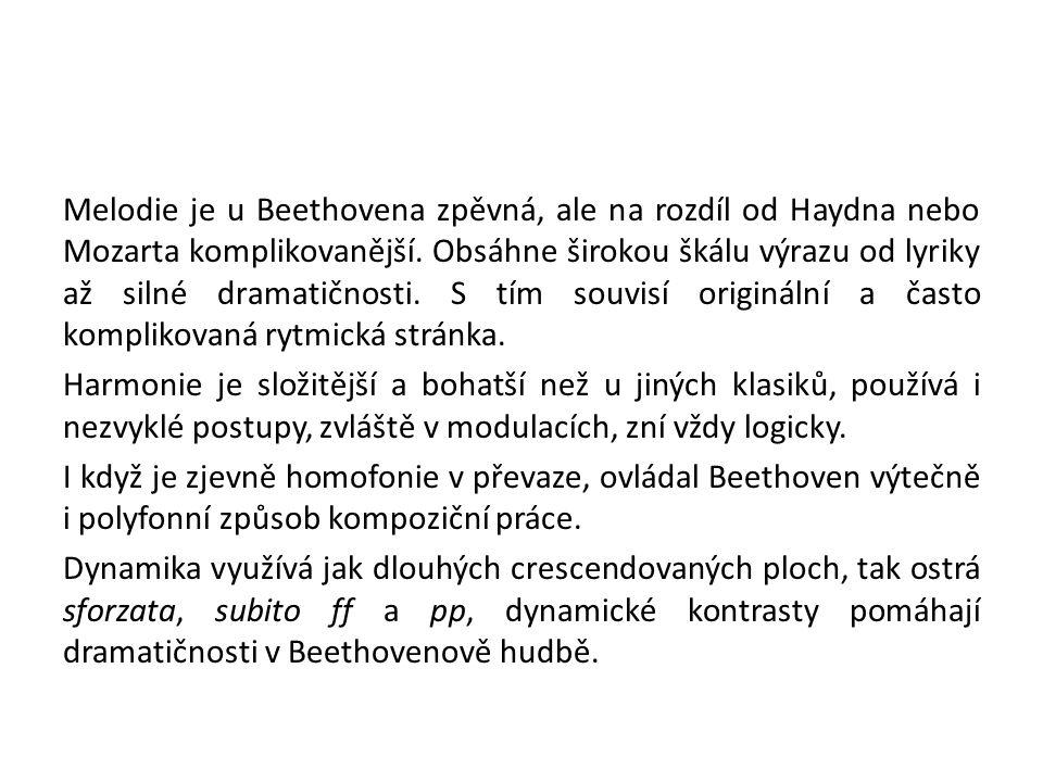 Melodie je u Beethovena zpěvná, ale na rozdíl od Haydna nebo Mozarta komplikovanější.