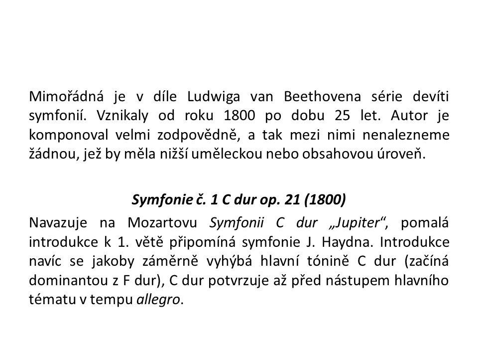 Mimořádná je v díle Ludwiga van Beethovena série devíti symfonií.