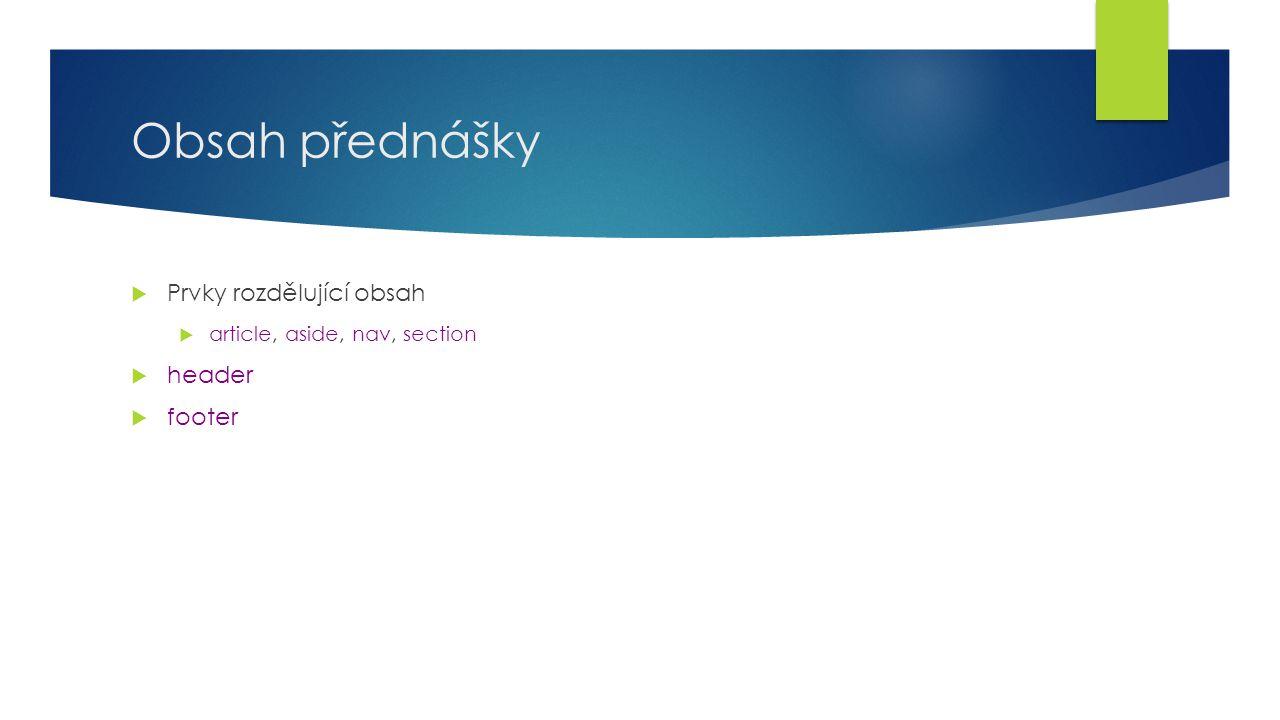 Odkazy  HTML do verze 4 včetně:  odkaz směl obsahovat jen text, obrázek.