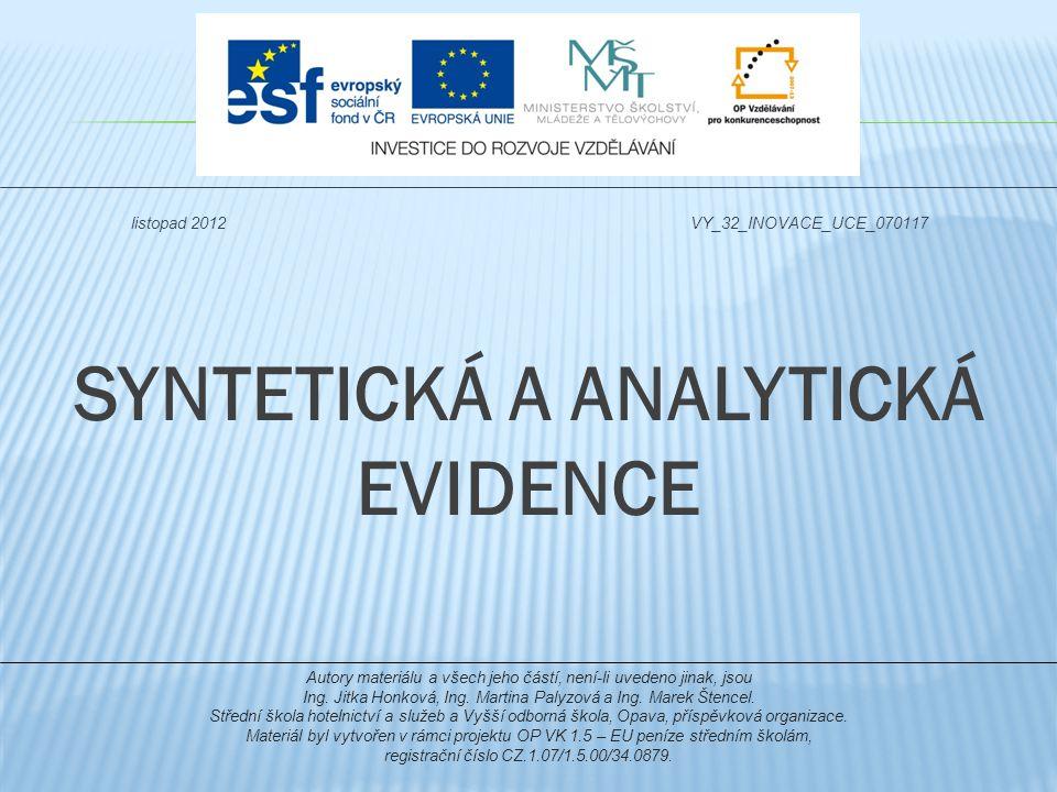 SYNTETICKÁ A ANALYTICKÁ EVIDENCE Autory materiálu a všech jeho částí, není-li uvedeno jinak, jsou Ing.