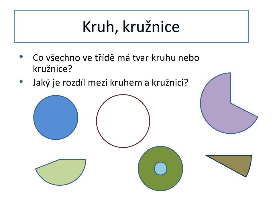Co všechno ve třídě má tvar kruhu nebo kružnice? Jaký je rozdíl mezi kruhem a kružnici?