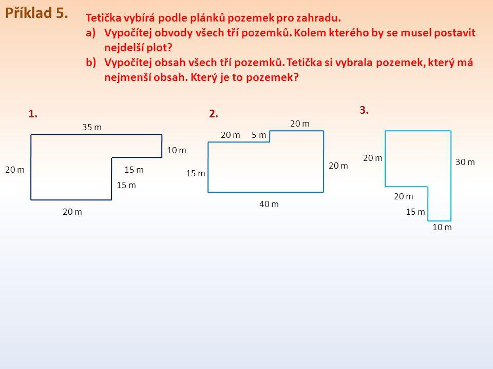 Příklad 5.Tetička vybírá podle plánků pozemek pro zahradu.